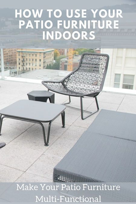 How to Use Patio Furniture Indoors, Use Outdoor Furniture Inside. Creative ideas…
