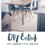 Make yourself a DIY dining table with Hairpin Legs - build your own furniture - DIY idea