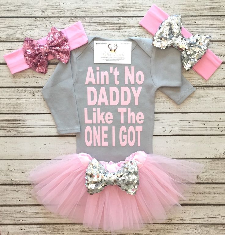 baby girl outfits baby girl clothes, ainu0027t no daddy like the one i got bodysuit, daddy hnurwee